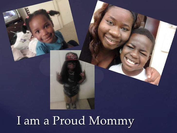 I am a Proud Mommy