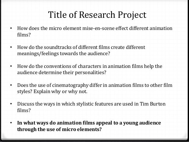 Title of Research Project  • How does the micro element mise-en-scene effect different animation  films?  • How do the sou...