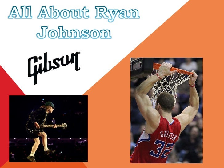 All About Ryan Johnson<br />