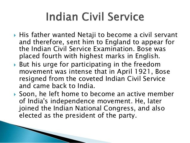  His father wanted Netaji to become a civil servant and therefore, sent him to England to appear for the Indian Civil Ser...