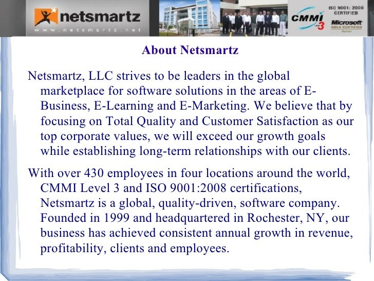 About NetsmartzNetsmartz, LLC strives to be leaders in the global  marketplace for software solutions in the areas of E-  ...