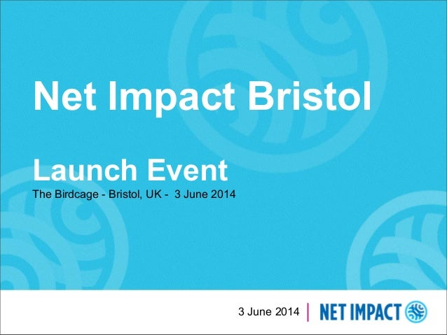 3 June 2014 Net Impact Bristol Launch Event The Birdcage - Bristol, UK - 3 June 2014