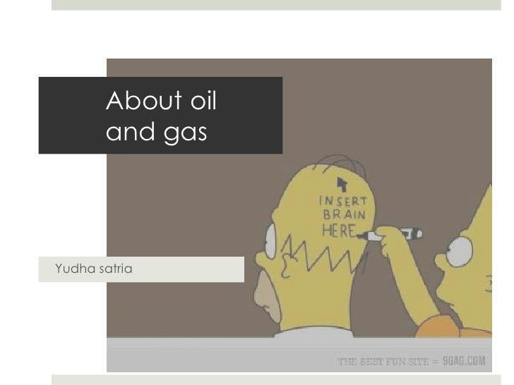 About oil       and gasYudha satria