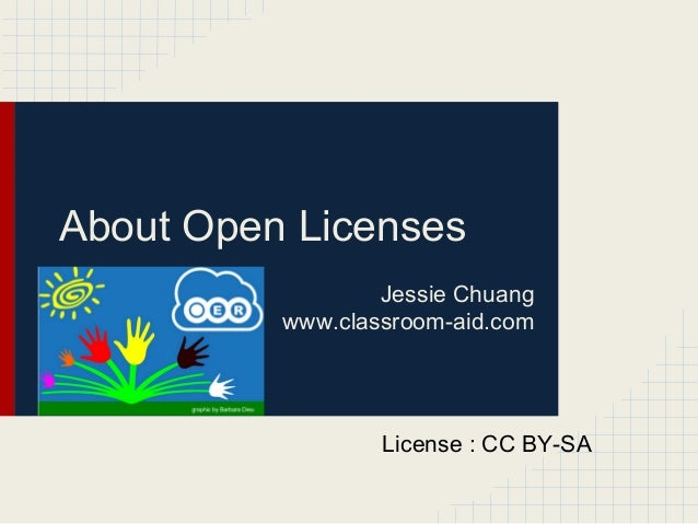 About Open LicensesJessie Chuangwww.classroom-aid.comLicense : CC BY-SA