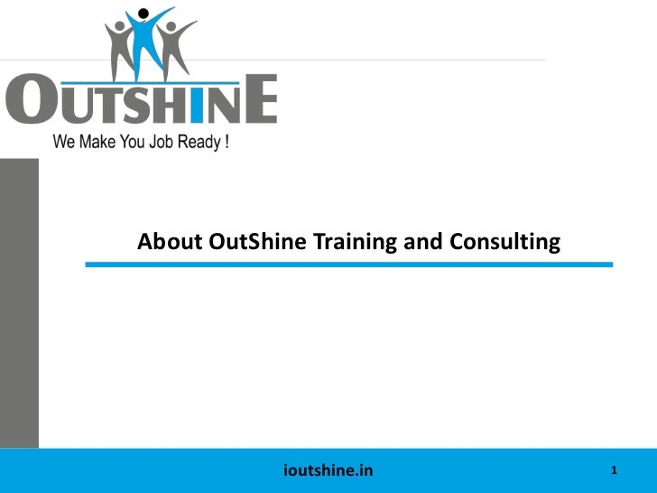 About OutShine Training and Consulting             ioutshine.in                1