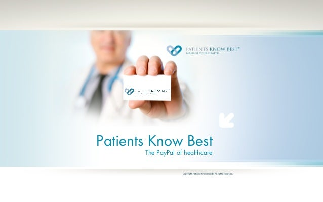 Patients Know Best The PayPal of healthcare