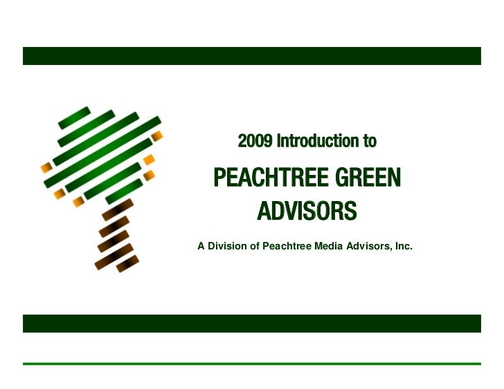 2009 Introduction to                        PEACHTREE GREEN                          ADVISORS                    A Divisio...