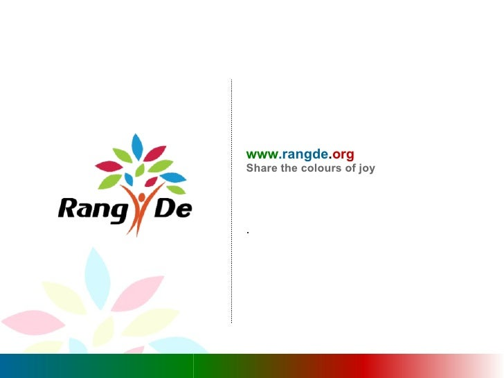 www .rangde . org  Share the colours of joy .