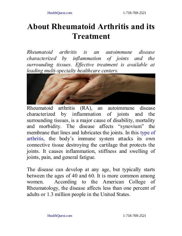 HealthQuest.com 1-718-769-2521 About Rheumatoid Arthritis and its Treatment Rheumatoid arthritis is an autoimmune disease ...