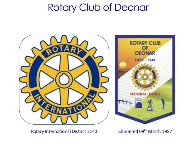 Rotary Club of Deonar Rotary International District 3140 Chartered 09th March 1987