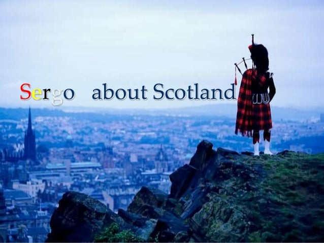 Sergo about Scotland