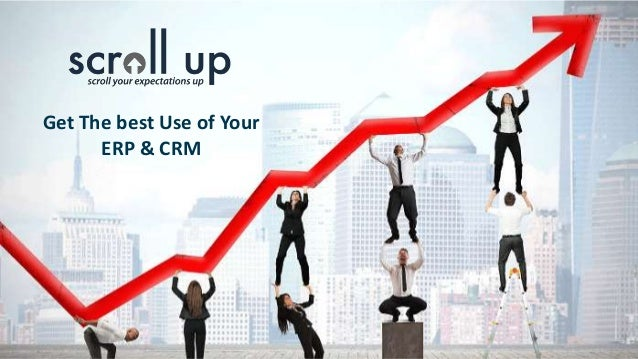 Get The best Use of Your ERP & CRM