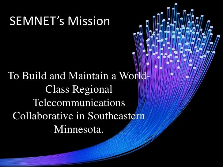 SEMNET's Mission   To Build and Maintain a World-         Class Regional      Telecommunications  Collaborative in Southea...