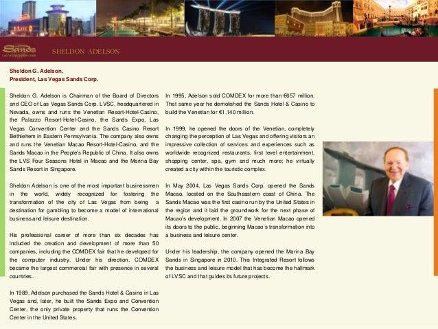 SHELDON ADELSONSheldon G. Adelson,President, Las Vegas Sands Corp.Sheldon G. Adelson is Chairman of the Board of Directors...