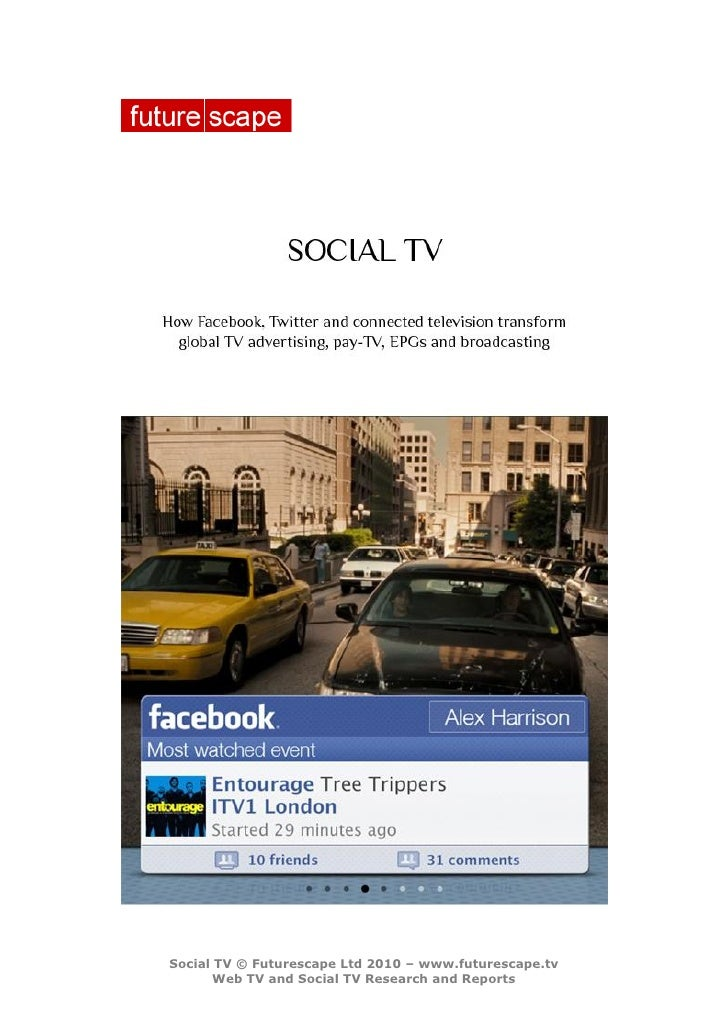 Social TV: How Facebook, Twitter and connected television transform global TV advertising, pay-TV, EPGs and broadcasting