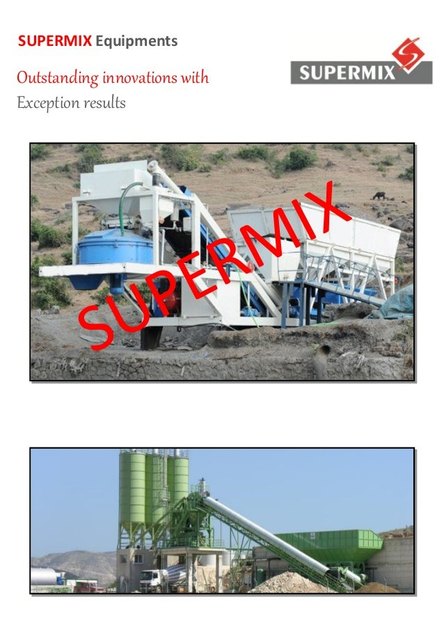 SUPERMIX Equipments  Outstanding innovations with Exception results  R E P SU  IX M