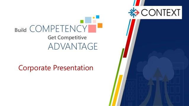 Build COMPETENCY Get Competitive ADVANTAGE Corporate Presentation