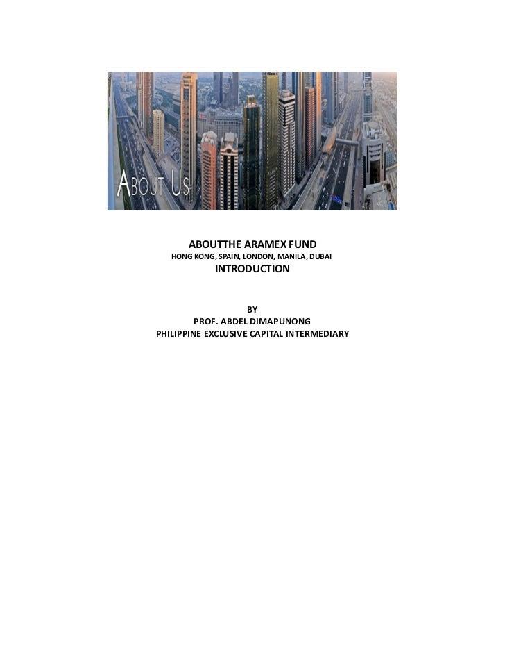 ABOUTTHE ARAMEX FUND   HONG KONG, SPAIN, LONDON, MANILA, DUBAI             INTRODUCTION                    BY         PROF...