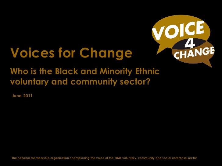 The national membership organisation championing the voice of the BME voluntary, community and social enterprise sector V...