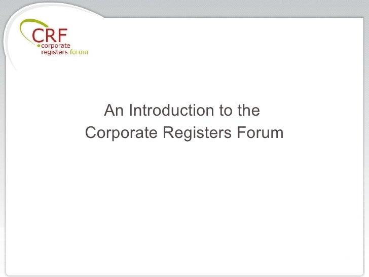 An Introduction to the  Corporate Registers Forum
