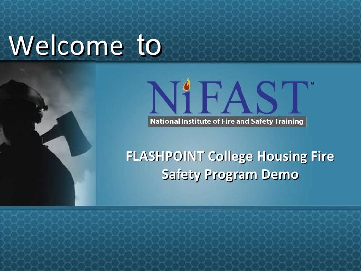 Welcome   to FLASHPOINT College Housing Fire Safety Program Demo