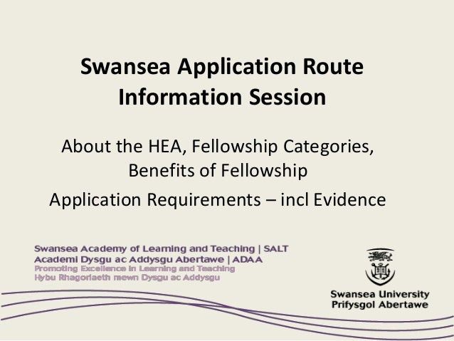 Swansea Application Route Information Session About the HEA, Fellowship Categories, Benefits of Fellowship Application Req...