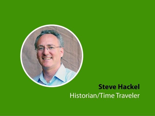 Steve Hackel Historian/Time Traveler