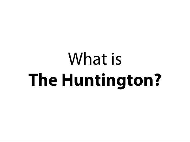 What is The Huntington?