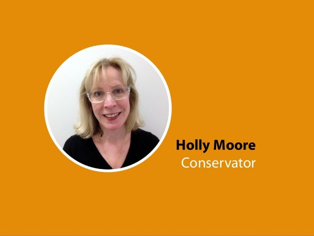 Holly Moore Conservator