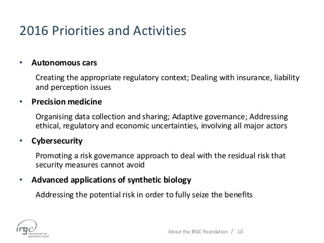 / 2016 Priorities and Activities • Autonomous cars Creating the appropriate regulatory context; Dealing with insurance, li...