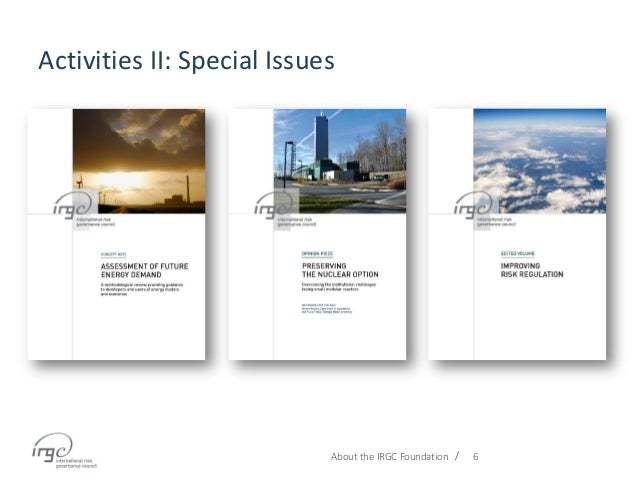 / Activities II: Special Issues About the IRGC Foundation 6