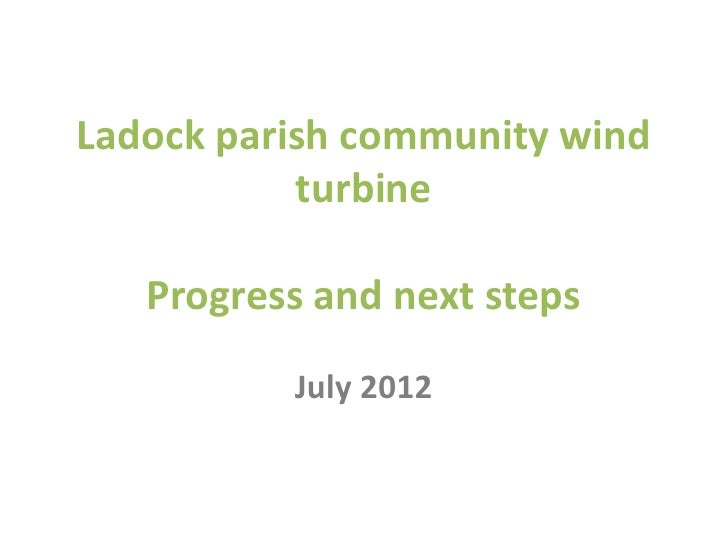 Ladock parish community wind           turbine   Progress and next steps          July 2012