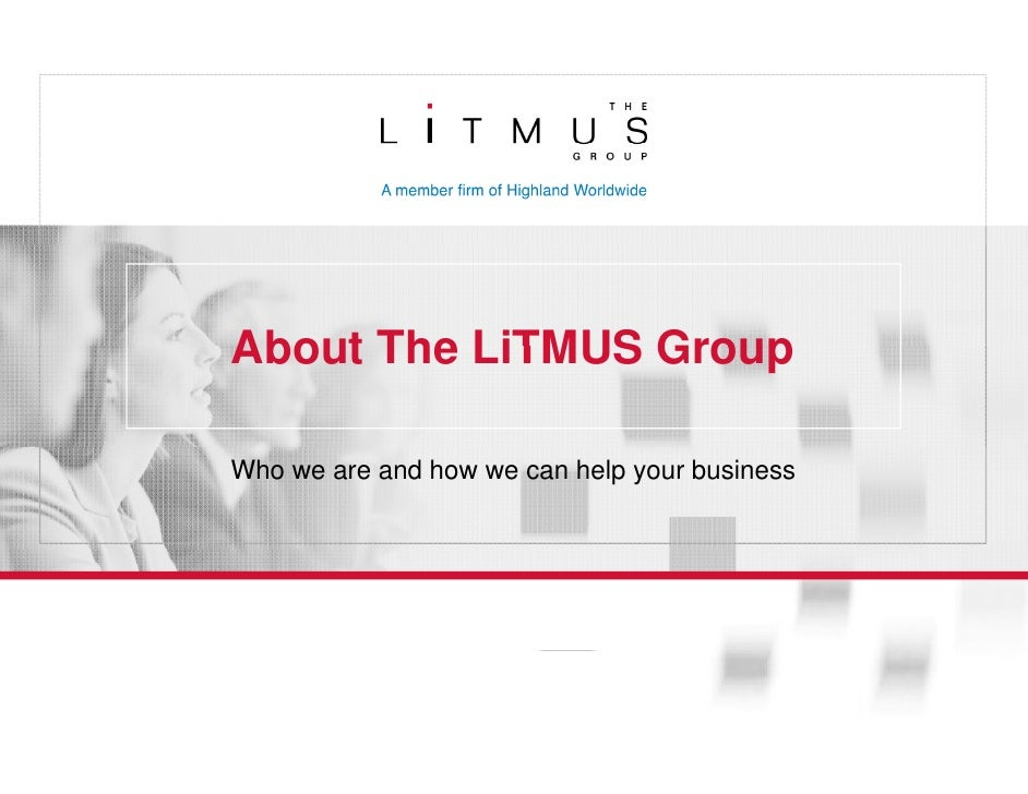 About The LiTMUS Group  Who we are and how we can help your business