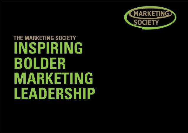 THE MARKETING SOCIETY INSPIRING BOLDER MARKETING LEADERSHIP