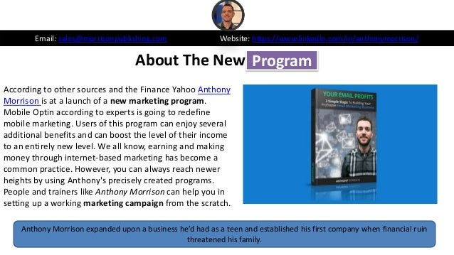 About The New Email: sales@morrisonpublishing.com Website: https://www.linkedin.com/in/anthonymorrison/ According to other...