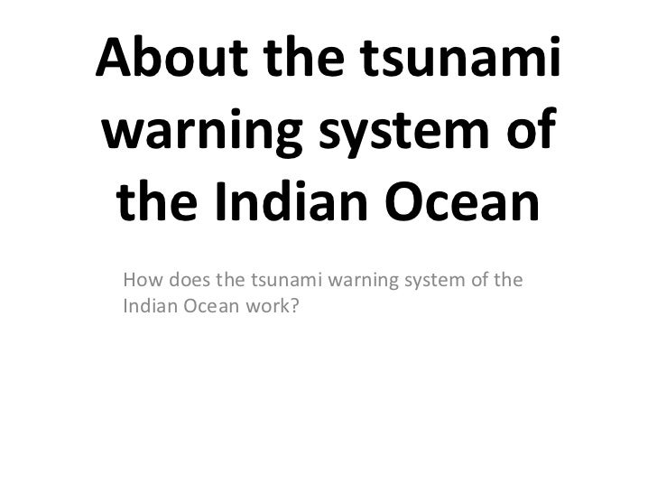 About the tsunamiwarning system of the Indian Ocean How does the tsunami warning system of the Indian Ocean work?