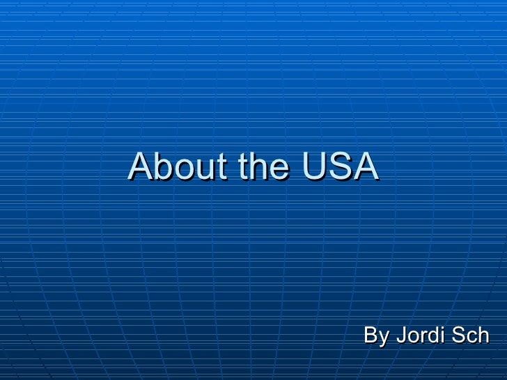 About the USA By Jordi Sch