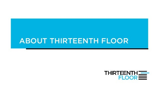 About thirteenth floor a digital customer engagement agency for 13th floor net
