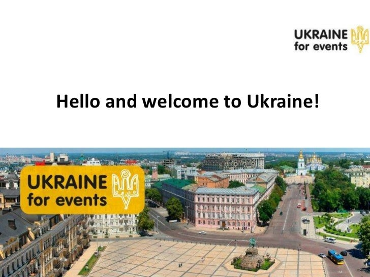 Hello and welcome to Ukraine!