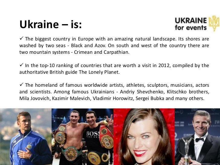 Ukraine – is: The biggest country in Europe with an amazing natural landscape. Its shores arewashed by two seas - Black a...