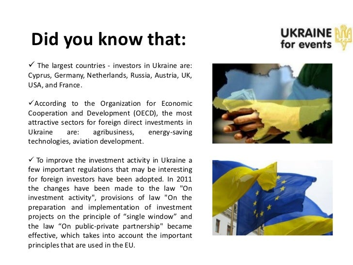Did you know that: The largest countries - investors in Ukraine are:Cyprus, Germany, Netherlands, Russia, Austria, UK,USA...