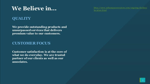 3 We Believe in... QUALITY We provide outstanding products and unsurpassed services that delivers premium value to our cus...