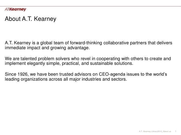 About A.T. KearneyA.T. Kearney is a global team of forward-thinking collaborative partners that deliversimmediate impact a...