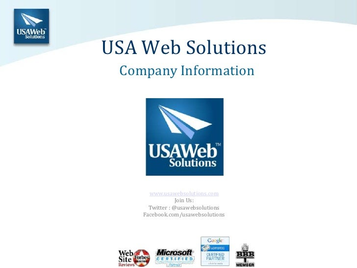 USA Web Solutions<br />Company Information<br />www.usawebsolutions.com<br />Join Us:<br />Twitter : @usawebsolutions<br /...