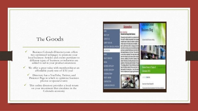 The Goods  Business Colorado Directory.com offers two optimized webpages to promote your local business Articles and even...