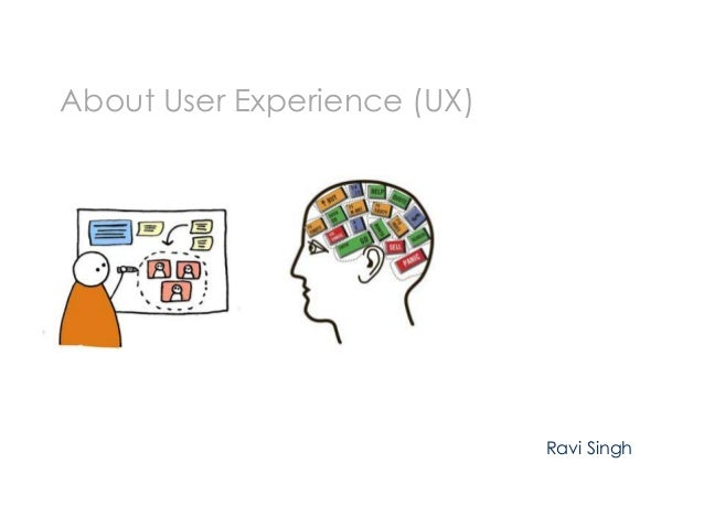 About User Experience (UX) Ravi Singh