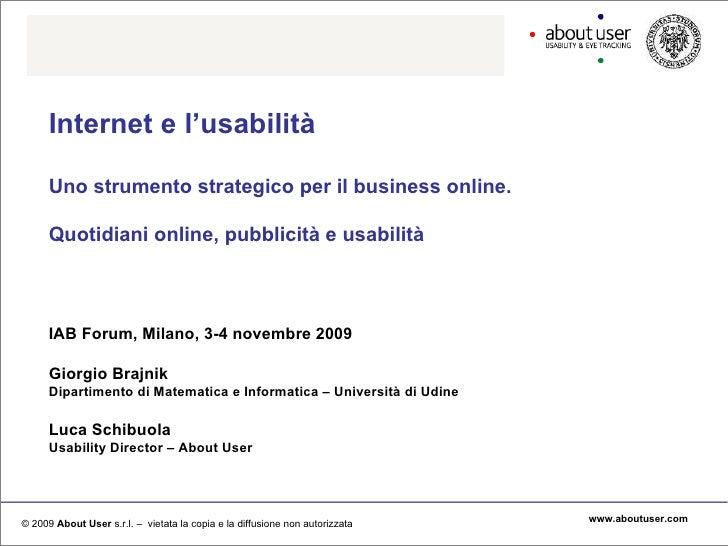 Internet e l'usabilità Uno strumento strategico per il business online. Quotidiani online, pubblicità e usabilità IAB Foru...