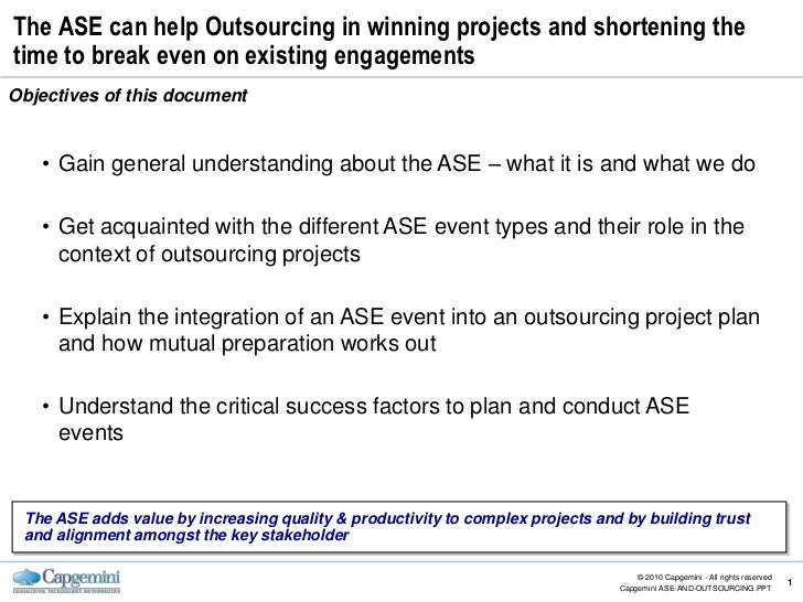 The ASE can help Outsourcing in winning projects and shortening thetime to break even on existing engagementsObjectives of...
