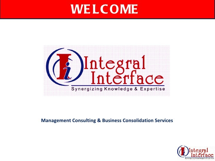 WELCOME  Management Consulting & Business Consolidation Services
