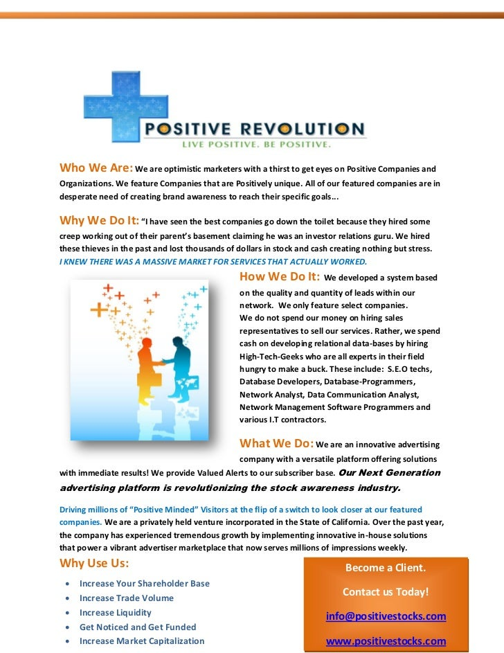 P    Who We Are: We are optimistic marketers with a thirst to get eyes on Positive Companies and    Organizations. We feat...